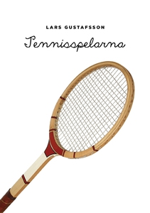Tennisspelarna (e-bok) av Lars Gustafsson