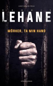 Mörker, ta min hand (e-bok) av Dennis Lehane