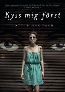 Kyss mig först (e-bok) av Lottie Moggach, Lotti