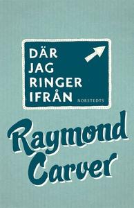 Där jag ringer ifrån (e-bok) av Raymond Carver