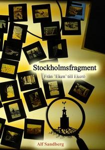 Stockholmsfragment (e-bok) av Alf Sandberg