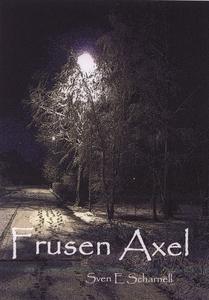 Frusen axel (e-bok) av Sven E Scharnell