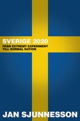 Sverige 2020: Från extremt experiment till normal nation
