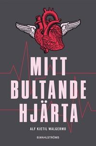Mitt bultande hjärta (e-bok) av Alf Kjetil Walg