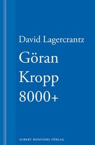 Göran Kropp 8000+ (e-bok) av David Lagercrantz