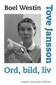 Tove Jansson : Ord, bild, liv