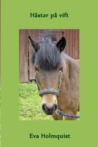 Hästar på vift (e-bok) av Eva Holmquist