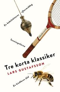 Tre korta klassiker (e-bok) av Lars Gustafsson