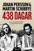 438 dagar: Vår berättelse om storpolitik, vänskap och tiden som diktaturens fångar