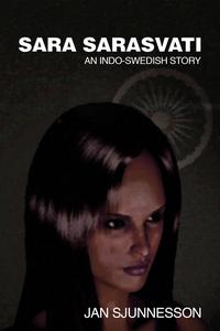 Sara Sarasvati: An Indo-Swedish Story (e-bok) a