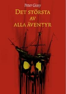 Det största av alla äventyr (e-bok) av Peter Gi