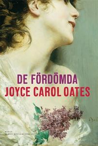De fördömda (e-bok) av Joyce Carol Oates, Joyce