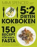 5:2-dieten - kokboken: 150 recept för halvfasta
