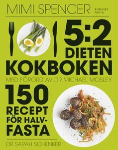 5:2-dieten - kokboken : 150 recept för halvfast
