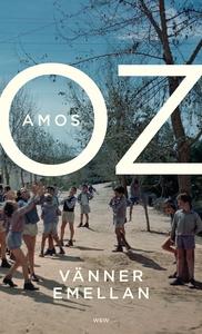 Vänner emellan (e-bok) av Amos Oz