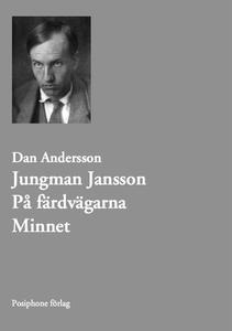 Jungman Jansson. På färdvägarna. Minnet. (e-bok