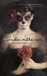 Under vulkanen (e-bok) av Malcolm Lowry