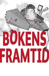 Bokens framtid : - artiklar ur Svensk Bokhandel