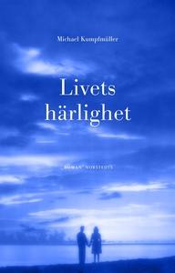 Livets härlighet (e-bok) av Michael Kumpfmüller