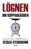 Lögnen om Koppargården. Skandalen bakom Caremaskandalen