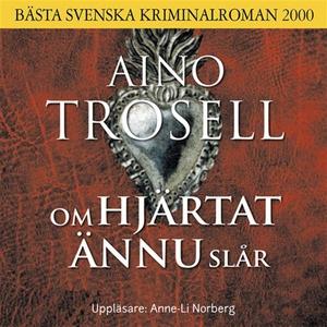 Om hjärtat ännu slår (ljudbok) av Aino Trosell