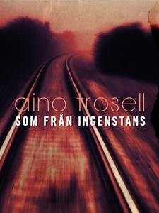 Som från ingenstans (e-bok) av Aino Trosell