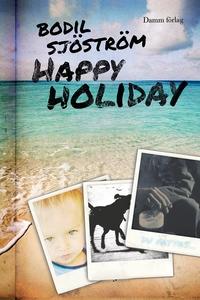 Happy holiday (e-bok) av Bodil Sjöström