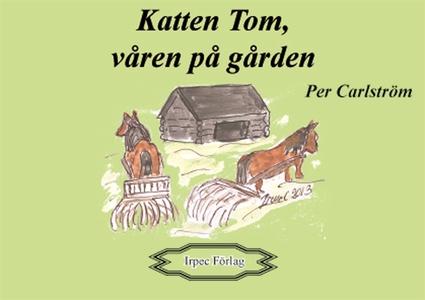 Katten Tom, våren på gården (e-bok) av Per Carl