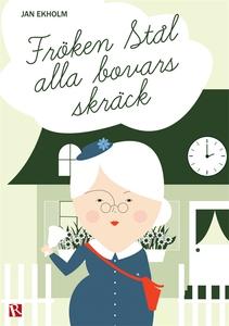 Fröken Stål alla bovars skräck (e-bok) av Jan E