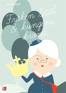 Fröken Stål och Kungens krona (e-bok) av Jan Ek