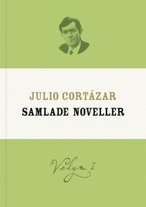 Samlade noveller 1 (e-bok) av Julio Cortázar