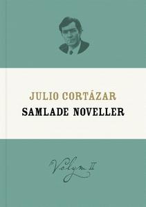 Samlade noveller 2 (e-bok) av Julio Cortázar