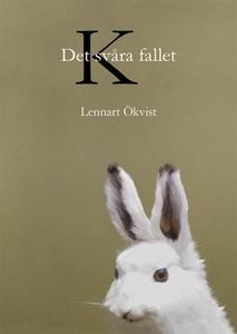 Det svåra fallet K (e-bok) av Lennart Ökvist