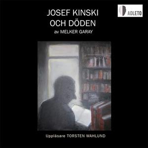 Josef Kinski och döden. (ljudbok) av Melker Gar
