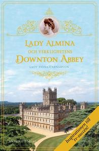 Lady Almina och verklighetens Downton Abbey (e-