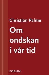 Om ondskan i vår tid (e-bok) av Christian Palme