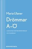 Drömmar A-Ö : Lexikon med över 900 drömsymboler och tolkningar