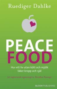 Peace Food (e-bok) av Ruediger Dahlke