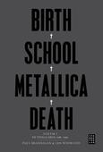 Birth School Metallica Death Vol. 1