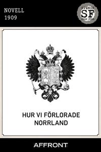 Hur vi förlorade Norrland (e-bok) av  [Anonym],