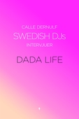 Swedish DJs - Intervjuer: Dada Life