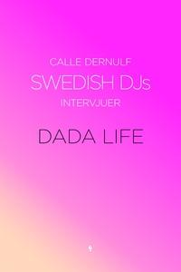 Swedish DJs - Intervjuer: Dada Life (e-bok) av