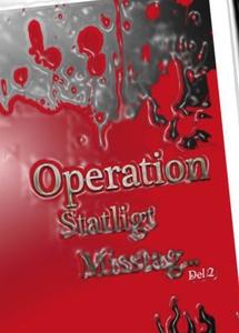 Operation Statligt Misstag, Del 2 (e-bok) av Je