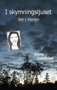 I skymningsljuset Del 1 Klarsyn (e-bok) av Iren