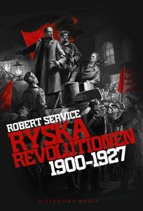 Ryska revolutionen 1900-1927 (e-bok) av Robert