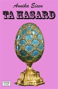 Ta Hasard (e-bok) av Annika Eisen
