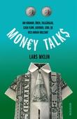 Money talks. Om kronor, ören, tillgångar, cash flow, likvider, LTRO, QE och annan bullshit