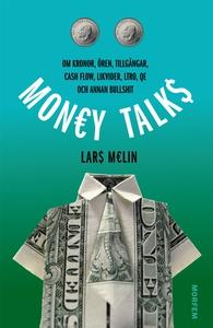 Money talks. Om kronor, ören, tillgångar, cash