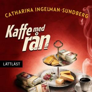 Kaffe med rån / Lättläst (ljudbok) av Catharina