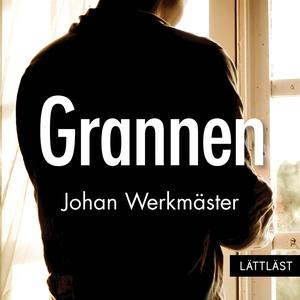 Grannen / Lättläst (ljudbok) av Johan Werkmäste